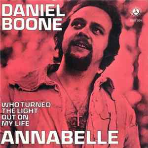 Daniel Boone - Annabelle / Who Turned The Light Out On My Life Mp3