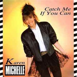 Karen Michelle - Catch Me If You Can Mp3