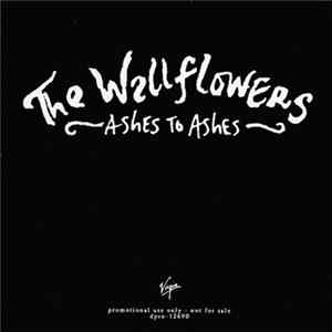 The Wallflowers - Ashes To Ashes Mp3